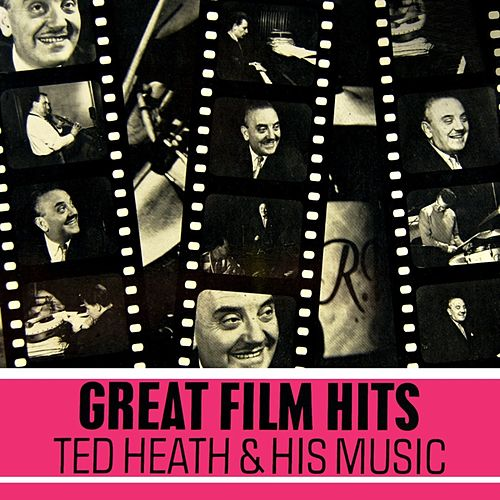Great Film Hits von Ted Heath and His Music