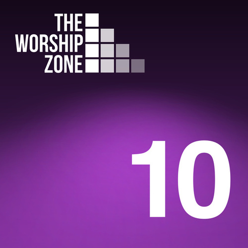 The Worship Zone 10 by The Worship Zone