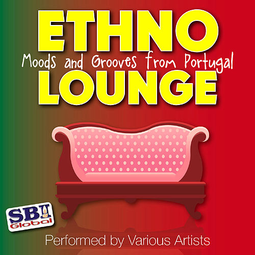 Ethno Lounge ..... From Portugal by Various Artists