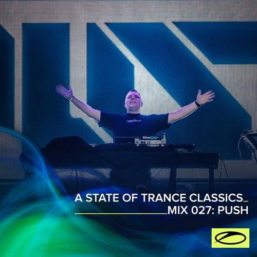 A State Of Trance Classics - Mix 027: Push von Push