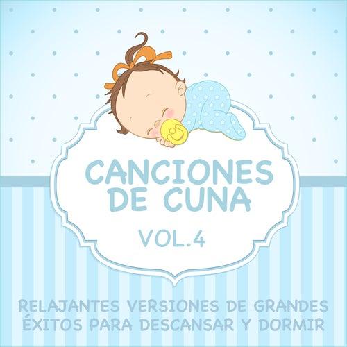 Canciones De Cuna - Relajantes Versiones De Grandes Éxitos Para Descansar Y Dormir, Vol. 4 by Sleeping Bunnies