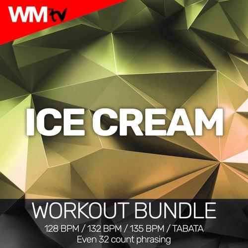 Ice Cream (Workout Bundle / Even 32 Count Phrasing) von Workout Music Tv