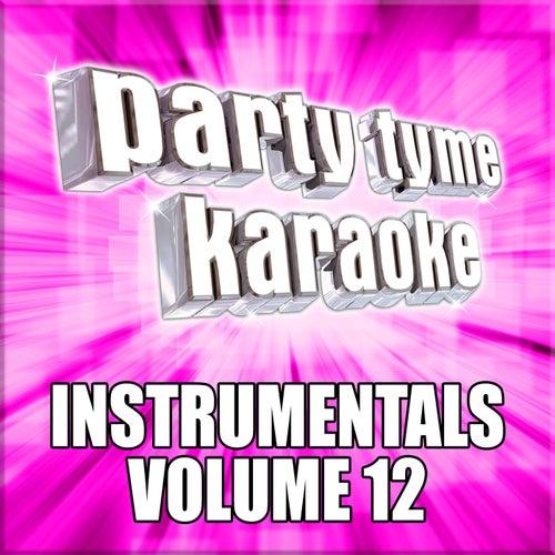 Party Tyme Karaoke - Instrumentals 12 by Party Tyme Karaoke