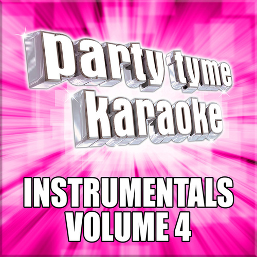 Party Tyme Karaoke - Instrumentals 4 by Party Tyme Karaoke