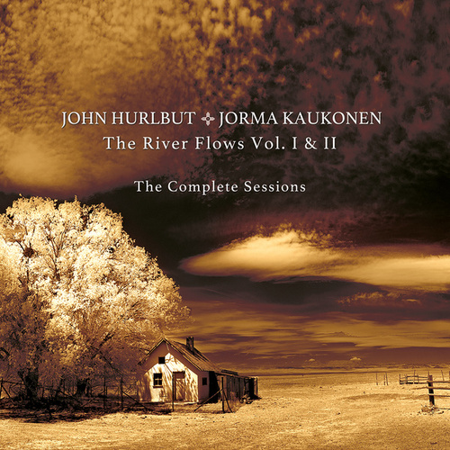 The River Flows: Vol. 1 & 2 The Complete Sessions by John Hurlbut