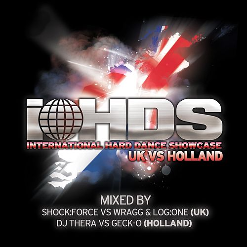 International Hard Dance Showcase: UK vs Holland by Various Artists
