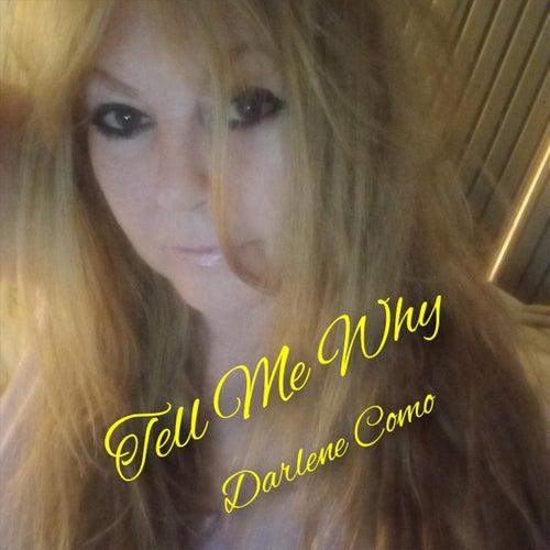 Tell Me Why von Darlene Como