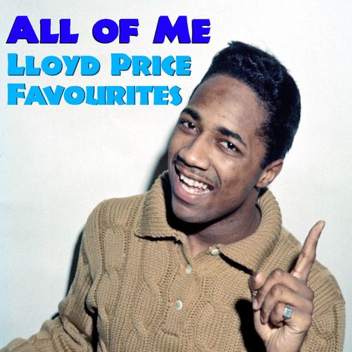 All Of Me Lloyd Price Favourites by Lloyd Price