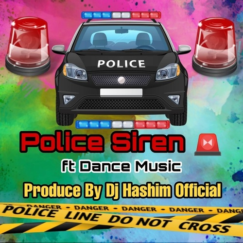 Police Siren Ft Dance Music by DJ Hashim Official