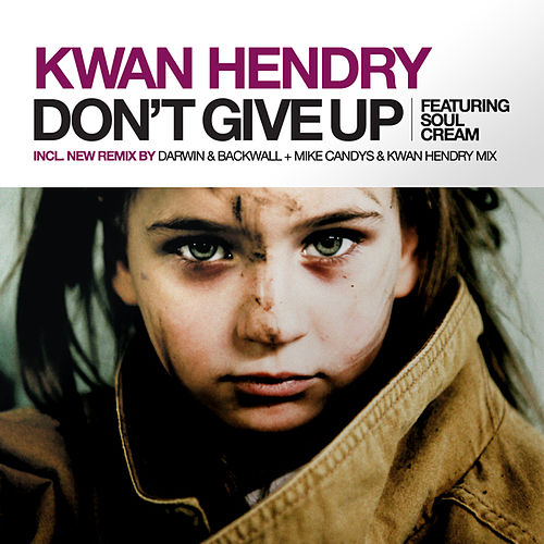 Don't Give Up (Remixes) von Kwan Hendry