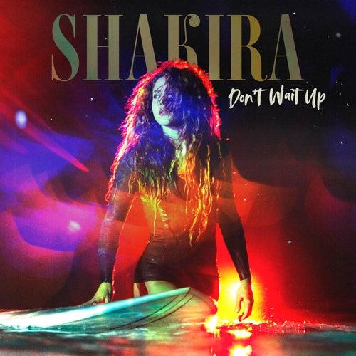 Don't Wait Up von Shakira