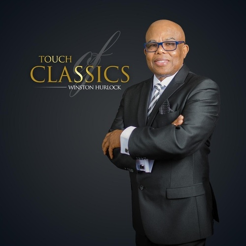 Touch of Classics by Winston Hurlock
