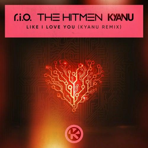 Like I Love You (KYANU Remix) von R.I.O.