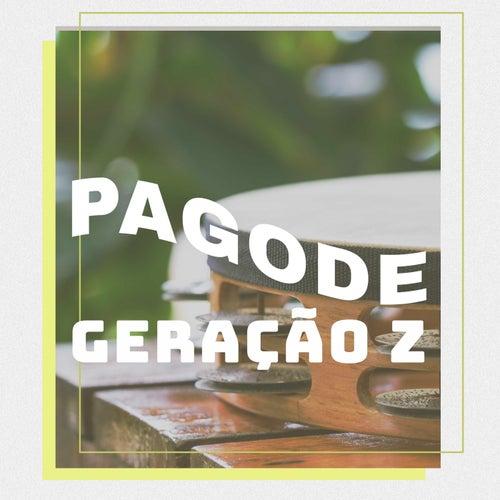 Pagode Geração Z von Various Artists