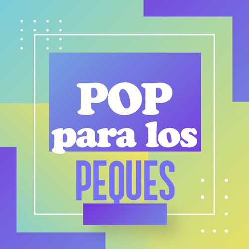 Pop para los peques by Various Artists