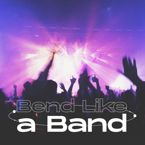 Bend Like A Band fra Various Artists
