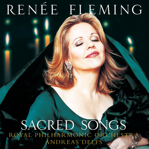 Sacred Songs (US Bonus Track Version) by Renée Fleming