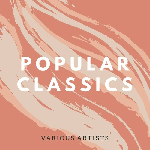 Popular Classics (Deluxe) by Various Artists