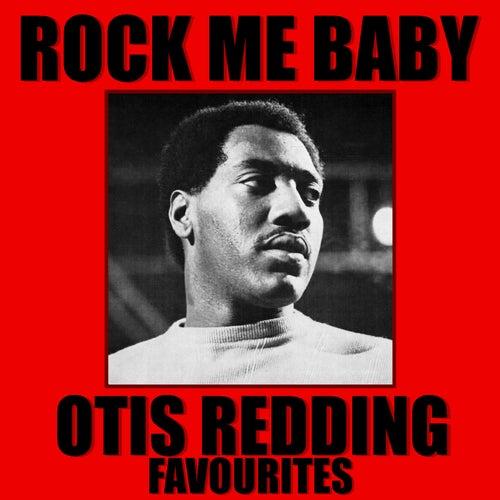 Rock Me Baby Otis Redding Favourites von Otis Redding