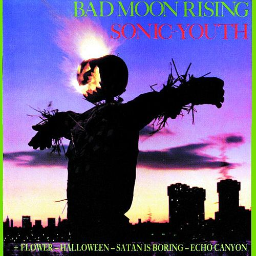 Bad Moon Rising von Sonic Youth