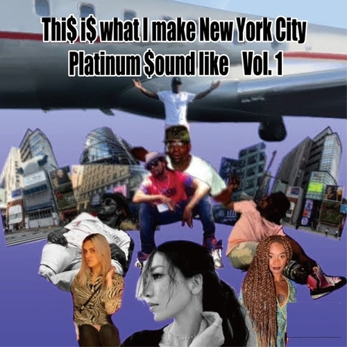 This Is What I Make New York City Platinum Sound Like, Vol. 1 by Bizzarachi Big Mo Biz the Indu$try Bo$$