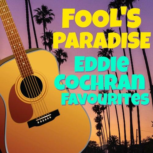 Fool's Paradise Eddie Cochran Favourites von Eddie Cochran