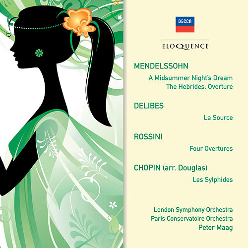 Mendelssohn: A Midsummer Night's Dream ∙ Hebrides Overture; Delibes: La Source; Rossini: Overtures; Chopin: Les Sylphides by Peter Maag