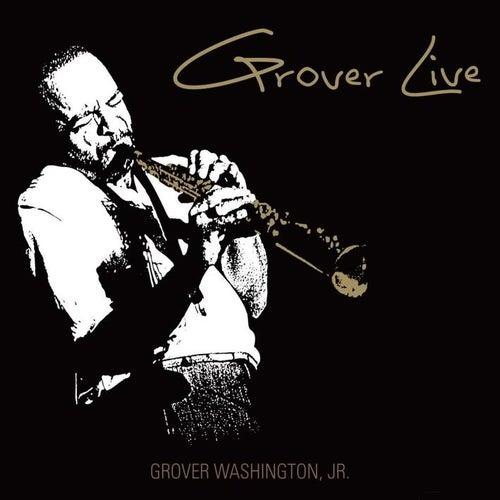 Grover Live by Grover Washington, Jr.