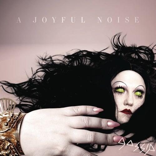 A Joyful Noise von Gossip