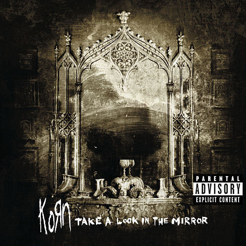 Take A Look In The Mirror de Korn