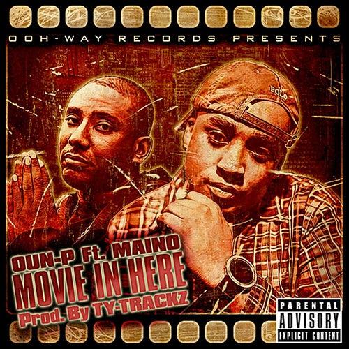 Movie in Here (feat. Maino) von Oun-P