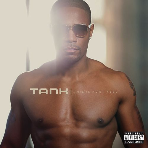 This Is How I Feel by Tank