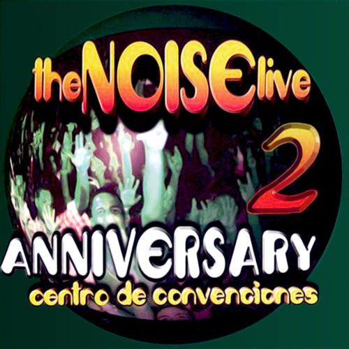 The Noise Live 2: Anniversary: Centro de Convenciones (Live) by The Noise