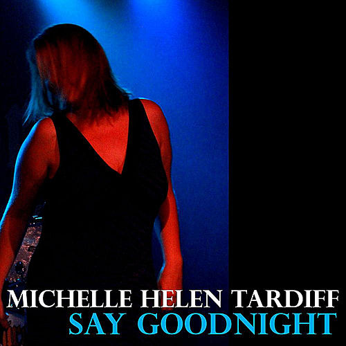 Say Goodnight (feat. Robert Jansen) de Michelle Helen Tardiff