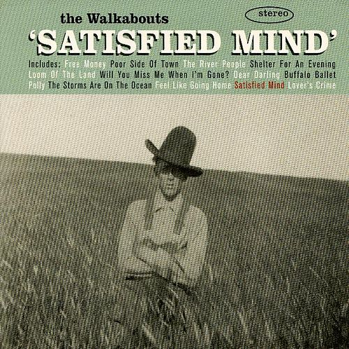 Satisfied Mind by The Walkabouts