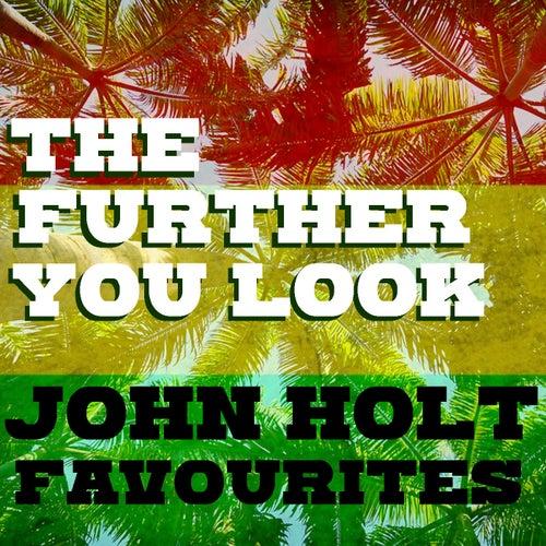The Further You Look John Holt Favourites von John Holt