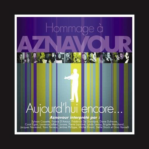 Aujourd'hui encore... Hommage à Aznavour de Multi Interprètes