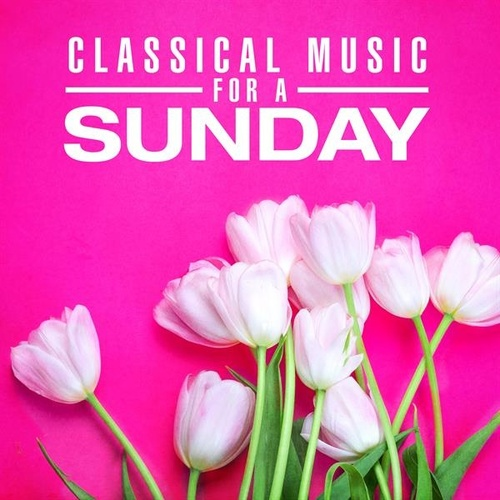Classical Music for a Sunday by Various Artists