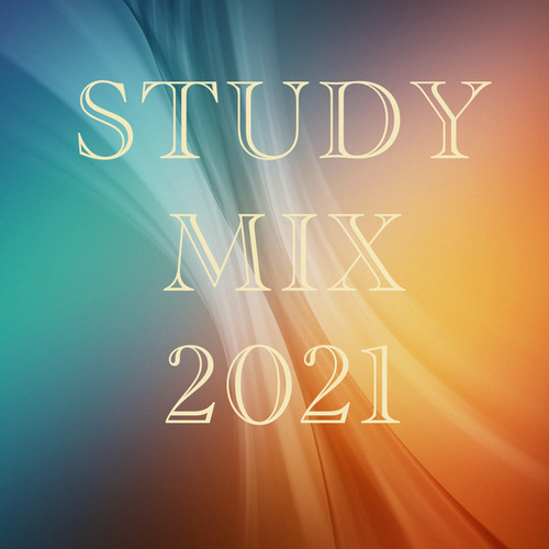 Study Mix 2021 by Various Artists
