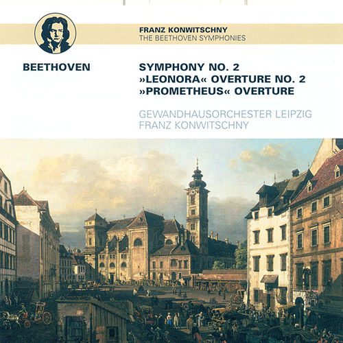 Ludwig van Beethoven: Symphony No  2 / Leonore    by Leipzig