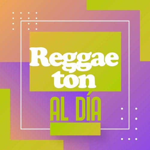 Reggaetón al Día by Various Artists