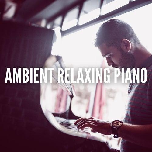Ambient Relaxing Piano (Piano au calme) de Relaxing Piano Music Consort