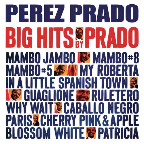Big Hits By Prado by Perez Prado