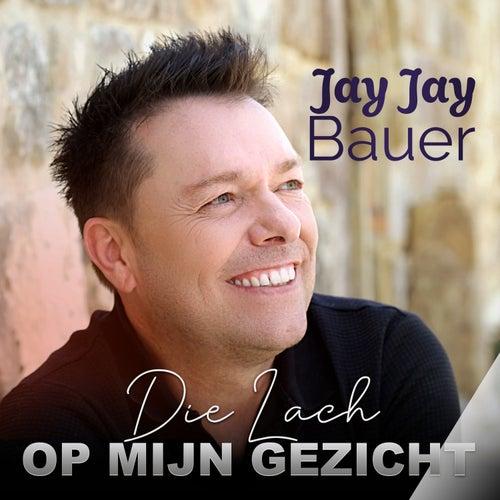 Die Lach Op Mijn Gezicht by Jay Jay Bauer