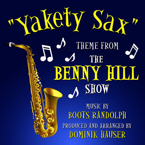 'Yakety Sax'- Theme from the 'Benny Hill Show' de Boots Randolph