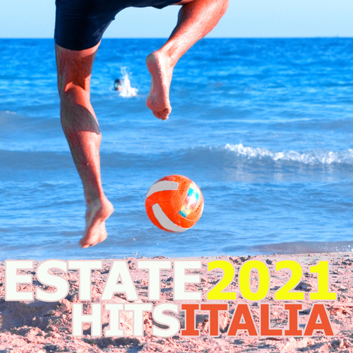 Estate 2021  Hits Italia by Various Artists