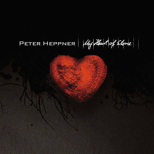My Heart Of Stone von Peter Heppner