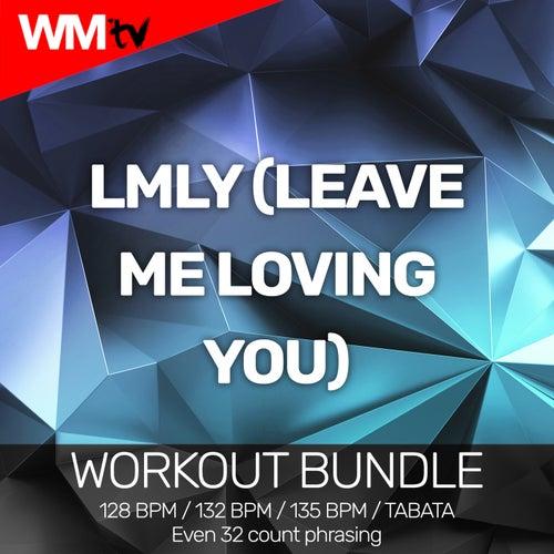 LMLY (Leave Me Loving You) (Workout Bundle / Even 32 Count Phrasing) von Workout Music Tv