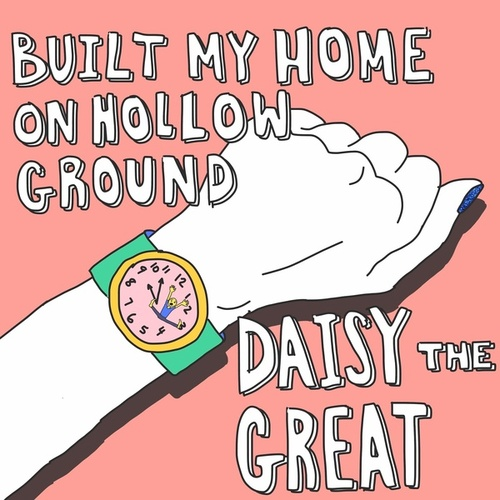 Built My Home on Hollow Ground de Daisy the Great