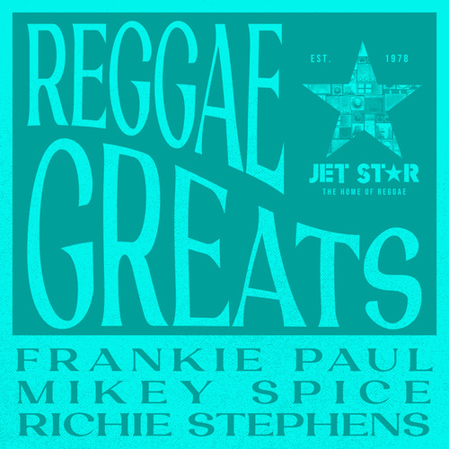 Reggae Greats: Frankie Paul, Mikey Spice & Richie Stephens de Frankie Paul